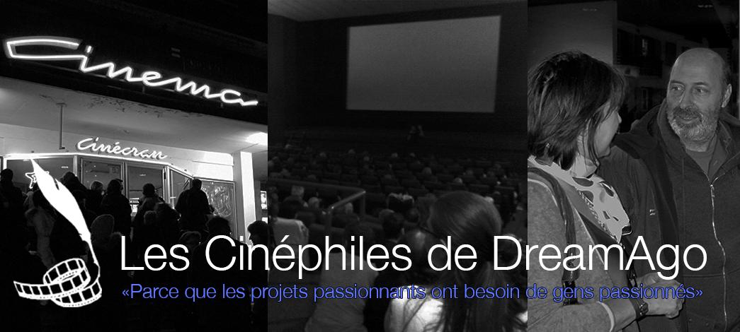 Le site des Cinéphiles de DreamAgo
